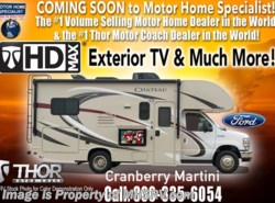 New 2017  Thor Motor Coach Chateau 22E Ford W/HD Max, Ext TV, 15K A/C, Back Up Cam by Thor Motor Coach from Motor Home Specialist in Alvarado, TX